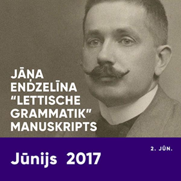 """Jāņa Endzelīna """"Lettische Grammatik"""" manuskripts"""