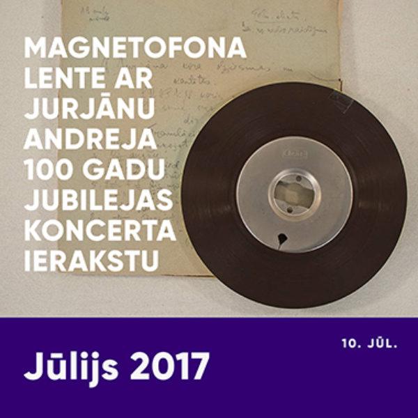 Magnetofona lente ar Jurjānu Andreja 100 gadu jubilejas koncerta ierakstu