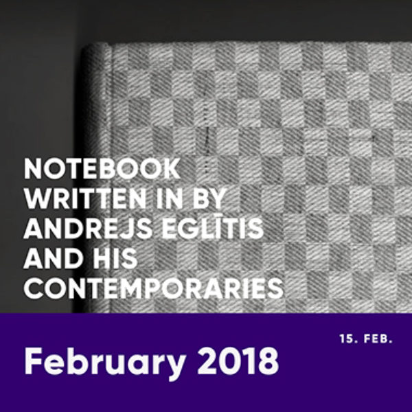 Notebook written in by Andrejs Eglītis and his contemporaries